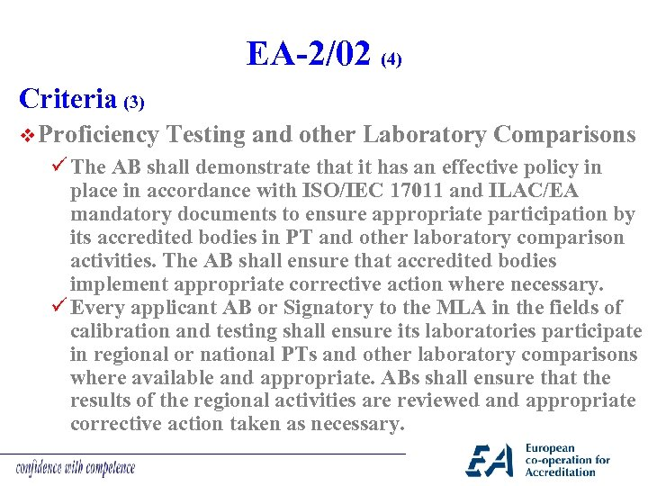 EA-2/02 (4) Criteria (3) v Proficiency Testing and other Laboratory Comparisons ü The AB