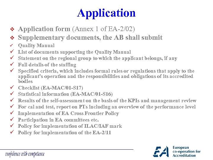 Application v v ü ü ü ü Application form (Annex 1 of EA-2/02) Supplementary