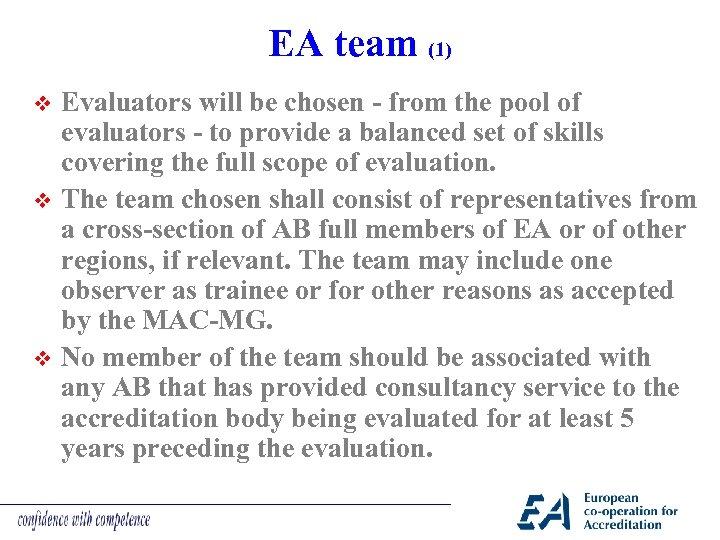 EA team (1) v v v Evaluators will be chosen - from the pool