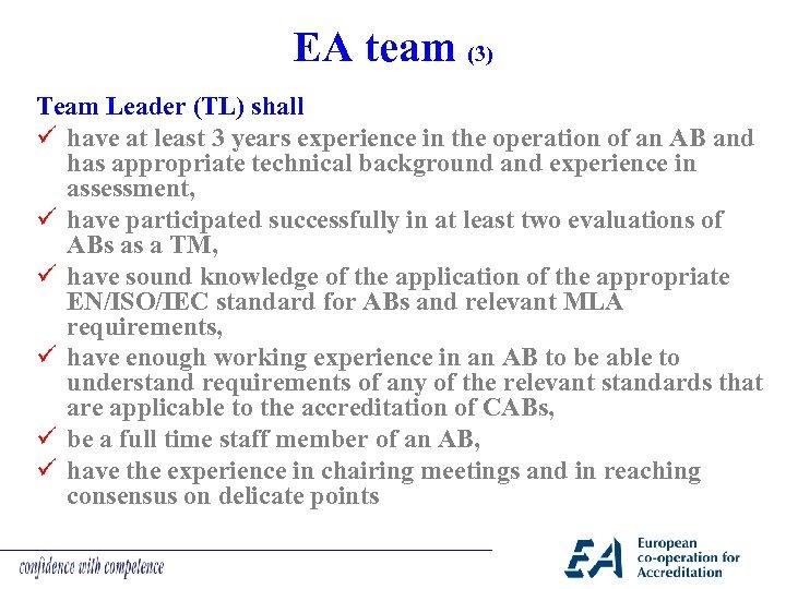 EA team (3) Team Leader (TL) shall ü have at least 3 years experience