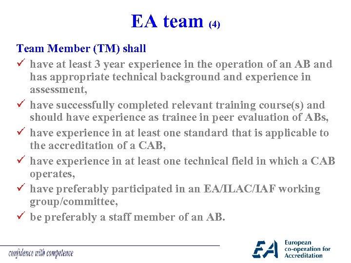 EA team (4) Team Member (TM) shall ü have at least 3 year experience