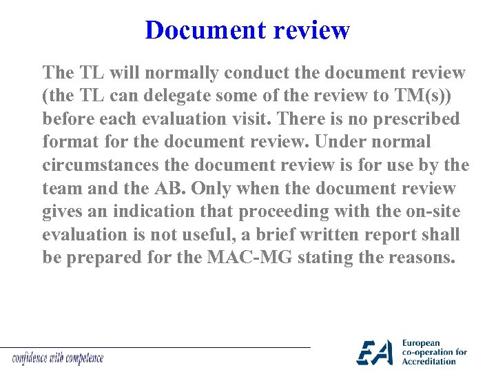 Document review The TL will normally conduct the document review (the TL can delegate