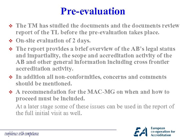 Pre-evaluation v v v The TM has studied the documents and the documents review