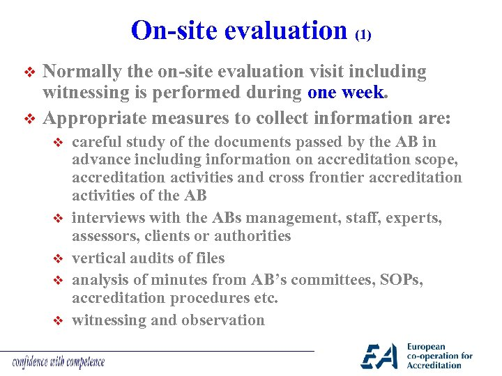 On-site evaluation (1) v v Normally the on-site evaluation visit including witnessing is performed