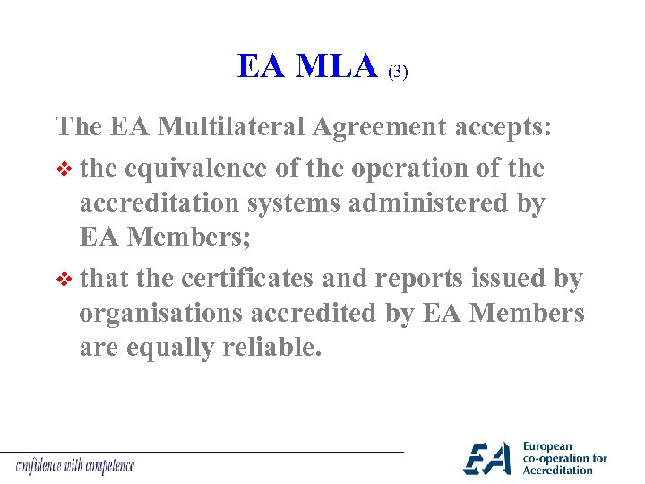 EA MLA (3) The EA Multilateral Agreement accepts: v the equivalence of the operation