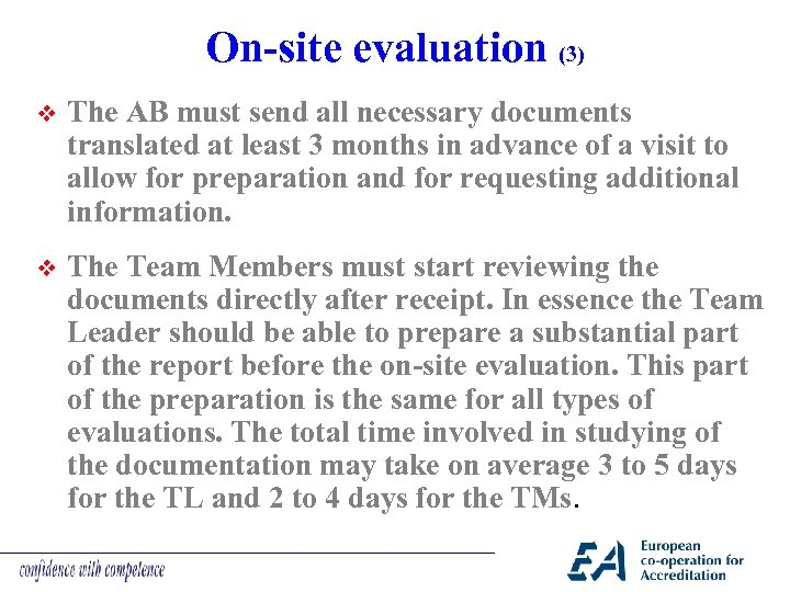 On-site evaluation (3) v The AB must send all necessary documents translated at least