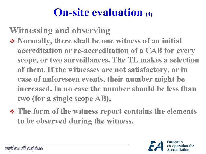 On-site evaluation (4) Witnessing and observing v Normally, there shall be one witness of