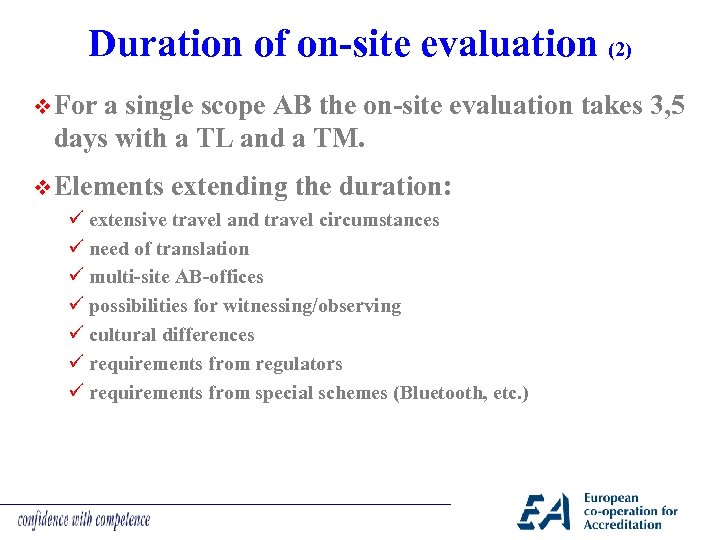 Duration of on-site evaluation (2) v For a single scope AB the on-site evaluation