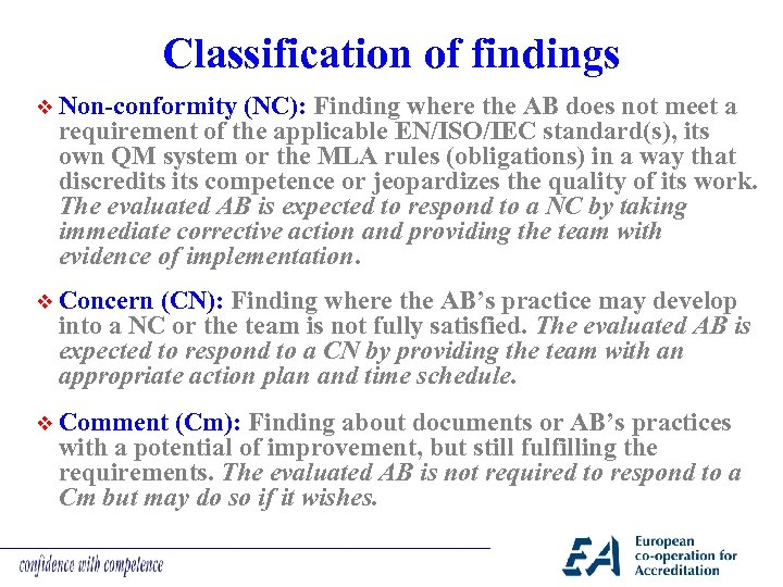 Classification of findings v Non-conformity (NC): Finding where the AB does not meet a