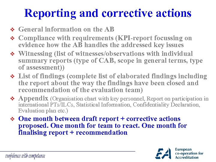 Reporting and corrective actions v v v General information on the AB Compliance with