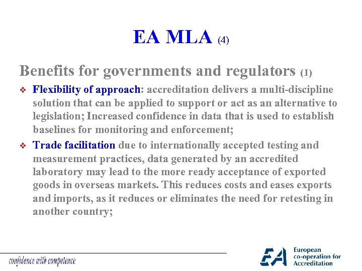 EA MLA (4) Benefits for governments and regulators (1) v v Flexibility of approach: