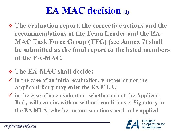 EA MAC decision (1) v The evaluation report, the corrective actions and the recommendations