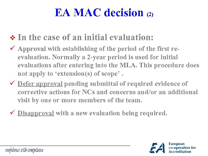 EA MAC decision (2) v In the case of an initial evaluation: ü Approval