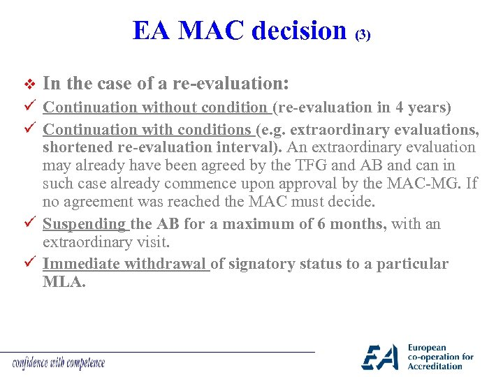 EA MAC decision (3) v In the case of a re-evaluation: ü Continuation without