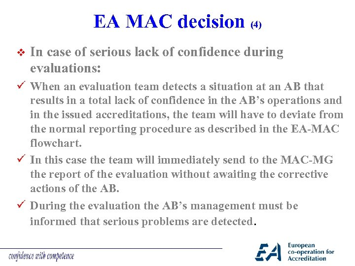 EA MAC decision (4) v In case of serious lack of confidence during evaluations: