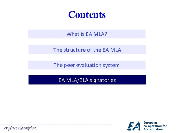 Contents What is EA MLA? The structure of the EA MLA The peer evaluation