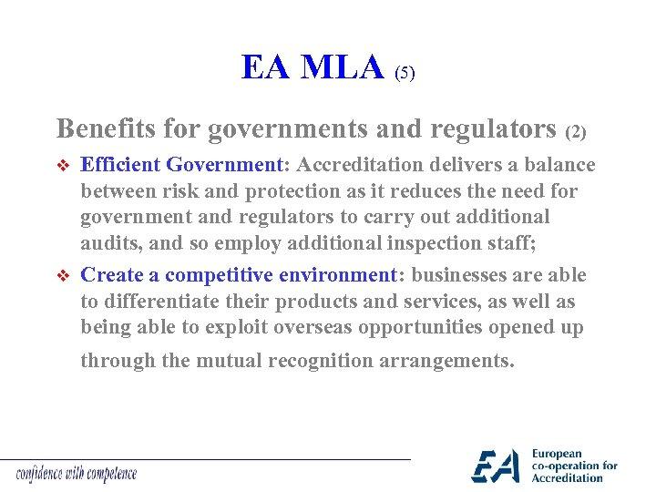 EA MLA (5) Benefits for governments and regulators (2) v v Efficient Government: Accreditation