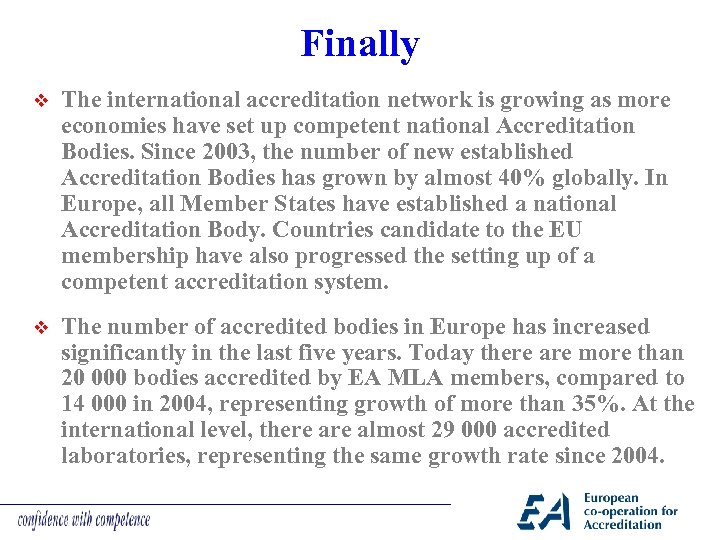 Finally v The international accreditation network is growing as more economies have set up