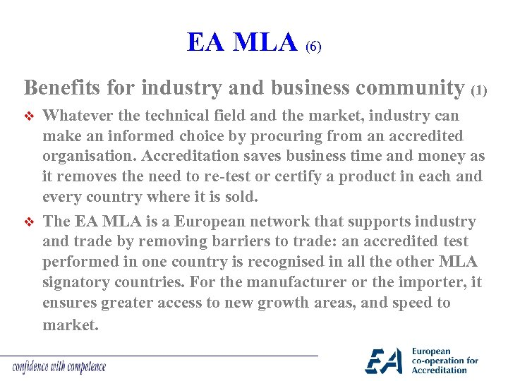 EA MLA (6) Benefits for industry and business community (1) v v Whatever the