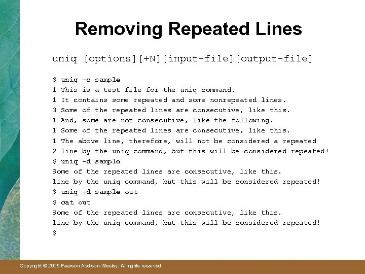 Removing Repeated Lines uniq [options][+N][input-file][output-file] $ uniq -c sample 1 This is a test