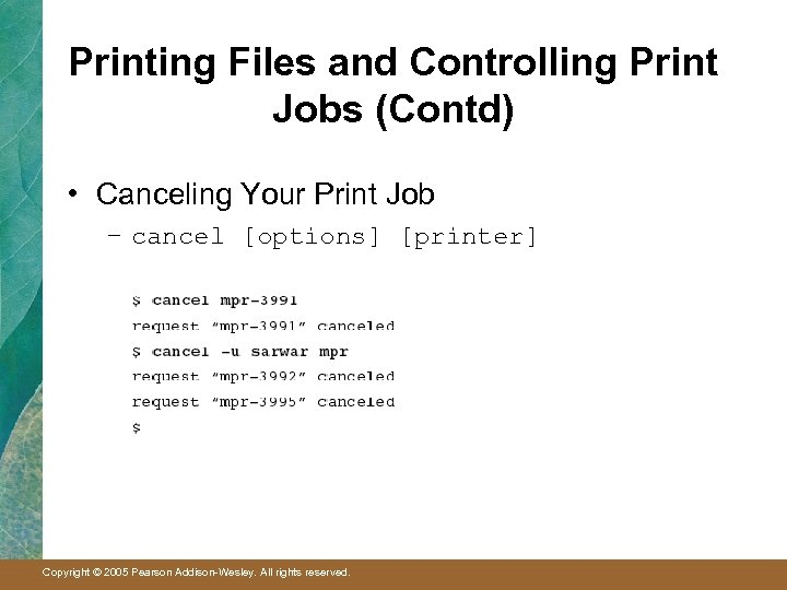 Printing Files and Controlling Print Jobs (Contd) • Canceling Your Print Job – cancel