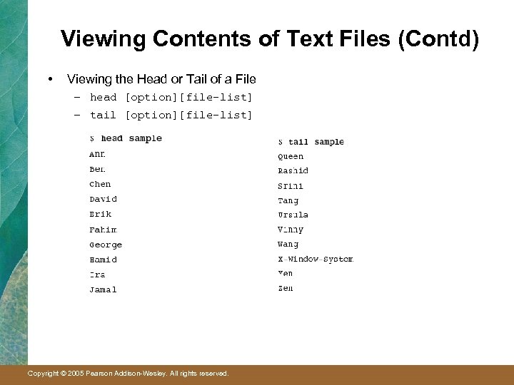 Viewing Contents of Text Files (Contd) • Viewing the Head or Tail of a