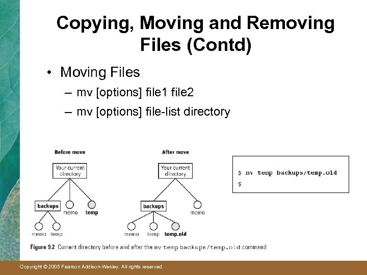 Copying, Moving and Removing Files (Contd) • Moving Files – mv [options] file 1