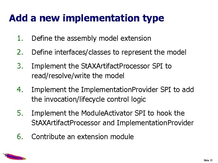 Add a new implementation type 1. Define the assembly model extension 2. Define interfaces/classes