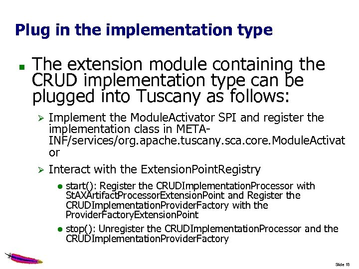 Plug in the implementation type The extension module containing the CRUD implementation type can