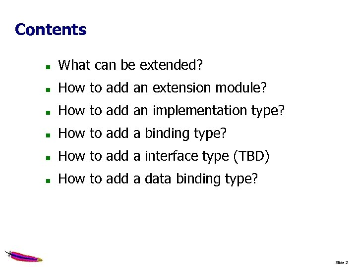 Contents What can be extended? How to add an extension module? How to add