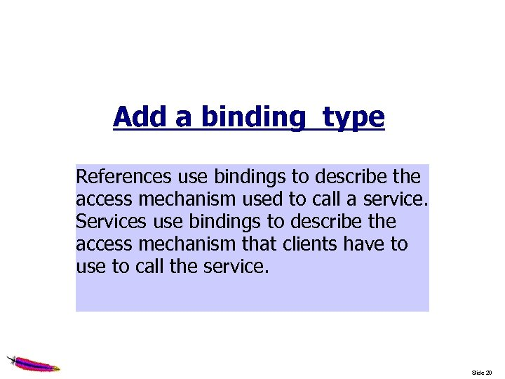 Add a binding type References use bindings to describe the access mechanism used to
