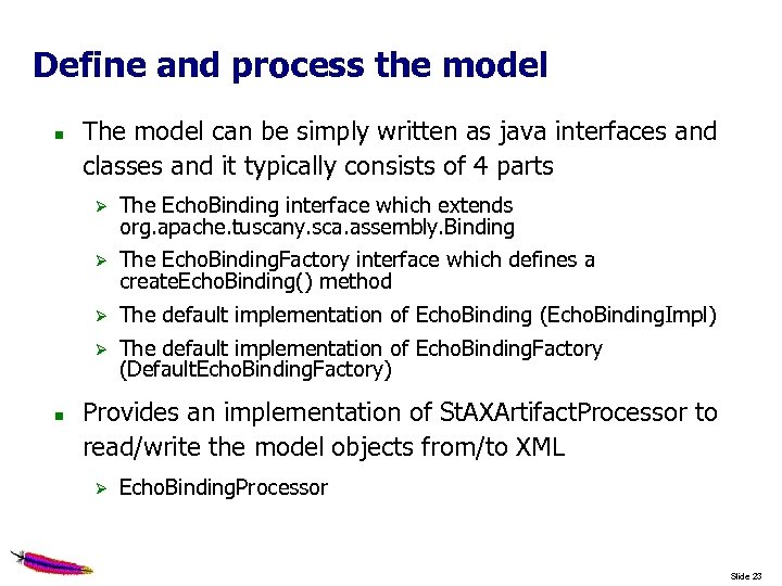 Define and process the model The model can be simply written as java interfaces