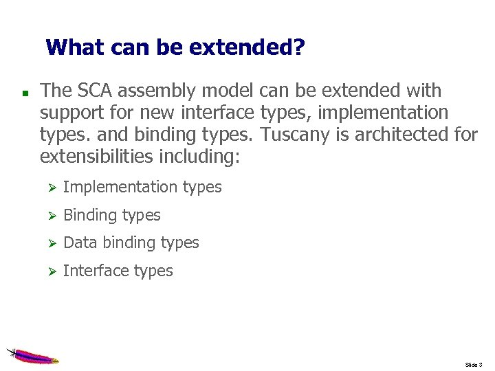 What can be extended? The SCA assembly model can be extended with support for