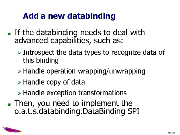 Add a new databinding If the databinding needs to deal with advanced capabilities, such