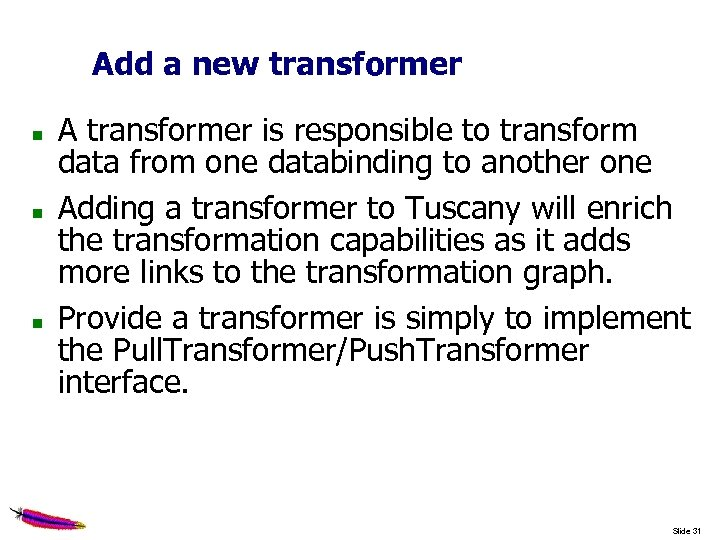 Add a new transformer A transformer is responsible to transform data from one databinding