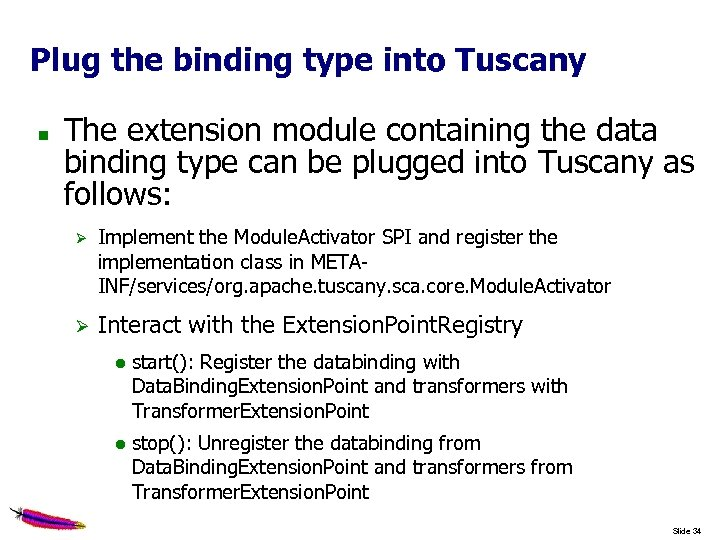 Plug the binding type into Tuscany The extension module containing the data binding type