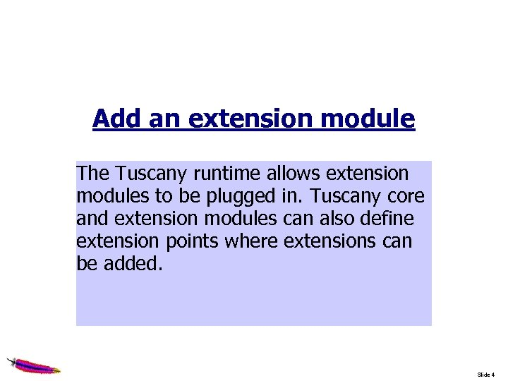 Add an extension module The Tuscany runtime allows extension modules to be plugged in.