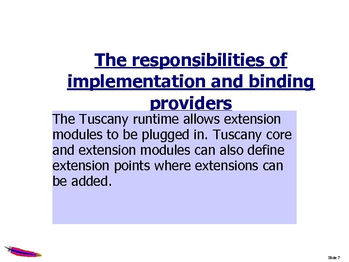 The responsibilities of implementation and binding providers The Tuscany runtime allows extension modules to