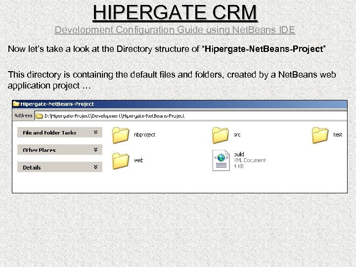 HIPERGATE CRM Development Configuration Guide using Net. Beans IDE Now let's take a look