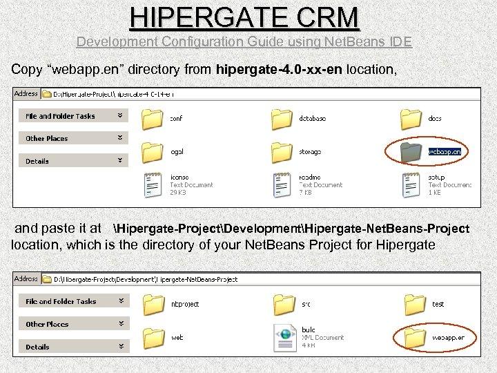 "HIPERGATE CRM Development Configuration Guide using Net. Beans IDE Copy ""webapp. en"" directory from"