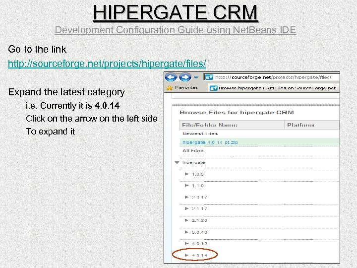 HIPERGATE CRM Development Configuration Guide using Net. Beans IDE Go to the link http: