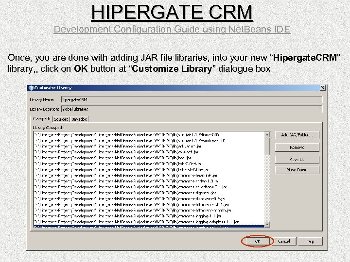 HIPERGATE CRM Development Configuration Guide using Net. Beans IDE Once, you are done with