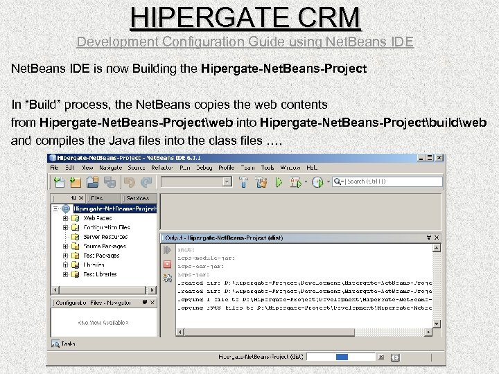 HIPERGATE CRM Development Configuration Guide using Net. Beans IDE is now Building the Hipergate-Net.