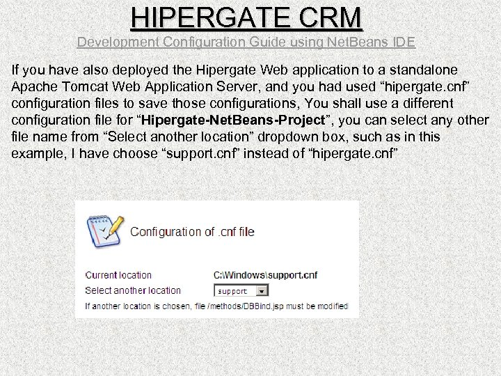 HIPERGATE CRM Development Configuration Guide using Net. Beans IDE If you have also deployed
