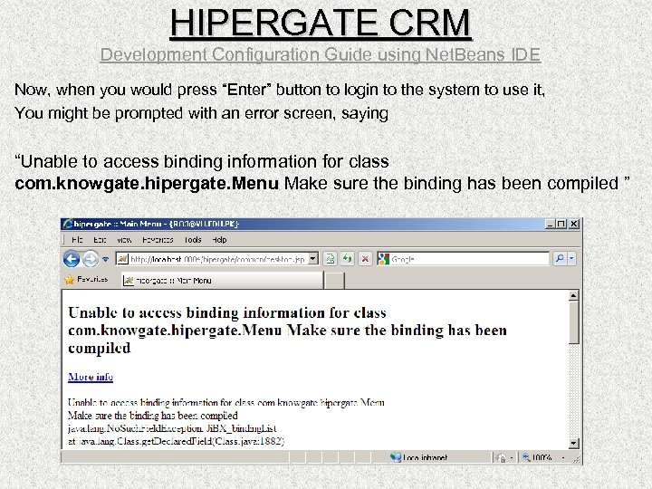 HIPERGATE CRM Development Configuration Guide using Net. Beans IDE Now, when you would press