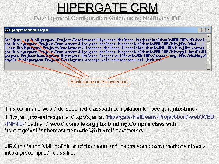HIPERGATE CRM Development Configuration Guide using Net. Beans IDE Blank spaces in the command