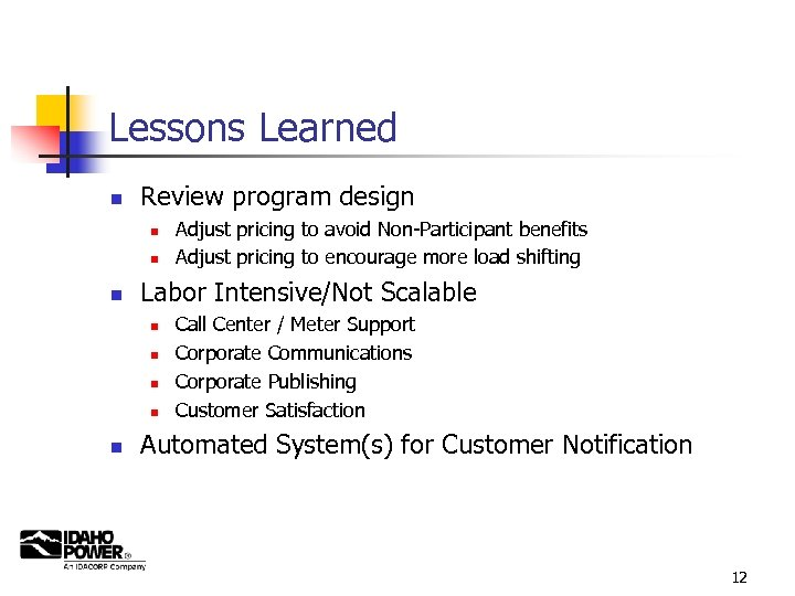 Lessons Learned n Review program design n Labor Intensive/Not Scalable n n n Adjust