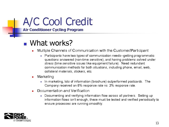 A/C Cool Credit Air Conditioner Cycling Program n What works? n Multiple Channels of