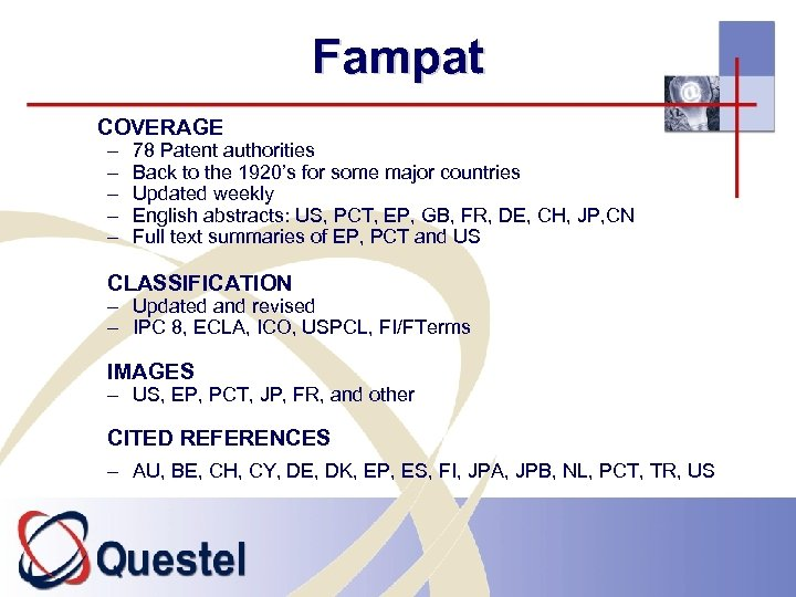 Fampat COVERAGE – – – 78 Patent authorities Back to the 1920's for some