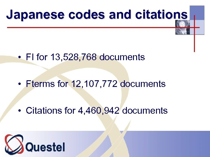 Japanese codes and citations • FI for 13, 528, 768 documents • Fterms for